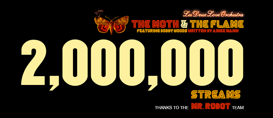 "Get ""The Moth & The Flame as heard in Mr. Robot. Over 1,000,000 streams"