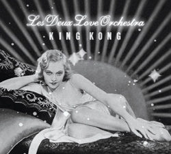King Kong by Les Deux Love Orchestra Produced by Bobby Woods