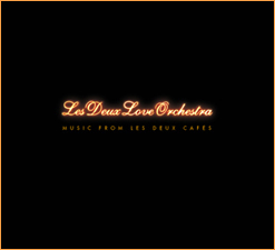 Music From Les Deux Cafes by Les Deux Love Orchestra Produced by Bobby Woods