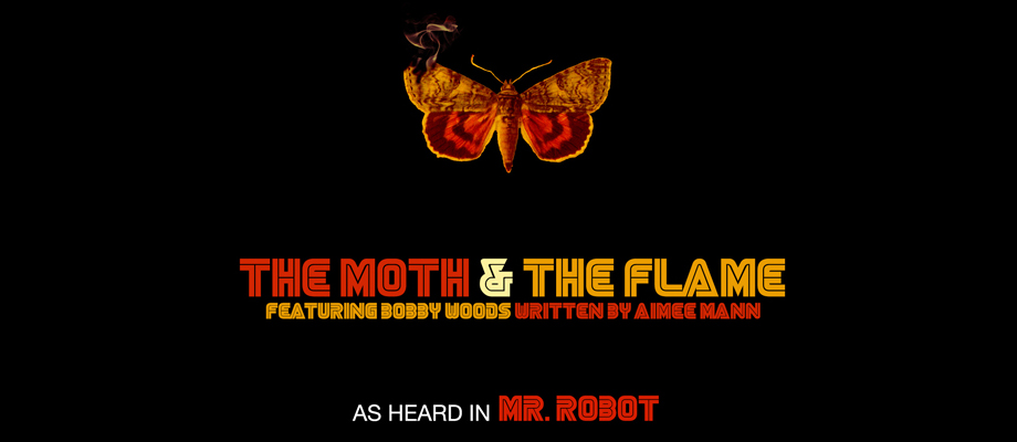 "Get ""The Moth & The Flame as heard in Mr. Robot."
